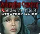 Redemption Cemetery: Children's Plight Strategy Guide Spiel