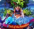 Reflections of Life: Ruf der Ahnen Spiel