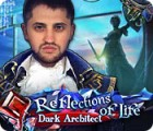 Reflections of Life: Der dunkle Architekt Spiel