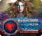 Reflections of Life: Hearts Taken Spiel