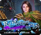 Reflections of Life: Schmerz und Schreie Sammleredition Spiel