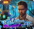 Reflections of Life: Schmerz und Schreie Spiel