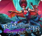 Reflections of Life: Slipping Hope Spiel