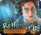 Reflections of Life: Utopia Spiel