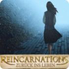 Reincarnations: Zurück ins Leben Spiel