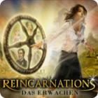 Reincarnations: das Erwachen Spiel
