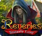 Reveries: Die Liebe zweier Schwestern Spiel