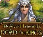 Revived Legends: Die Straße der Könige Spiel