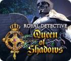 Royal Detective: Königin der Schatten Spiel