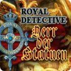 Royal Detective: Herr der Statuen Spiel