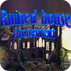 Ruined House: Atonement Spiel