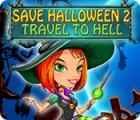 Save Halloween 2: Travel to Hell Spiel