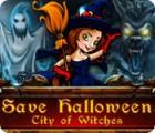 Save Halloween: Die Stadt der Hexen Spiel