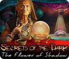 Secrets of the Dark: Die Schattenblume Spiel
