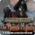 Secrets of the Seas: Der Fliegende Holländer Sammleredition Spiel