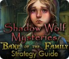 Shadow Wolf Mysteries: Bane of the Family Strategy Guide Spiel