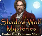 Shadow Wolf Mysteries: Blutroter Mond Spiel