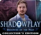 Shadowplay: Whispers of the Past Collector's Edition Spiel