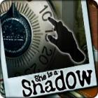 She is a Shadow Spiel