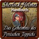 Sherlock Holmes: Das Geheimnis des persischen Teppichs Handbuch Spiel