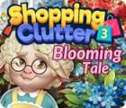 Shopping Clutter 3: Blooming Tale Spiel