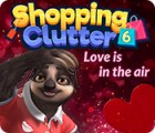 Shopping Clutter 6: Love is in the air Spiel