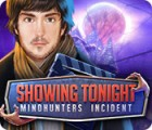 Showing Tonight: Mindhunters Incident Spiel