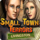 Small Town Terrors: Livingston Spiel
