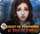 Spirit of Revenge: Die Feuerprobe Spiel