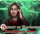 Spirit of Revenge: Unrecognized Master Spiel