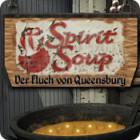 Spirit Soup: Der Fluch von Queensbury Spiel