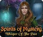 Spirits of Mystery: Flüstern der Vergangenheit Spiel