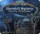 Stormhill Mystery: Family Shadows Spiel