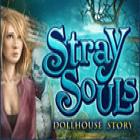 Stray Souls: Das Haus der Puppen Spiel