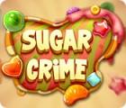Sugar Crime Spiel