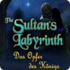 The Sultans Labyrinth: Das Opfer des Königs Spiel
