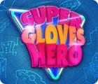 Super Gloves Hero Spiel