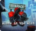 Surface: Alone in the Mist Spiel