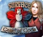 Surface: Spiel der Götter Spiel