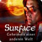 Surface: Geheimnis einer anderen Welt Spiel