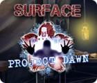 Surface: Projekt Morgenröte Spiel