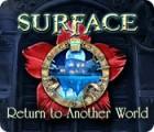 Surface: Rückkehr in die Anderwelt Spiel