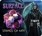 Surface: Fäden des Schicksals Spiel