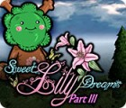 Sweet Lily Dreams: Chapter III Spiel