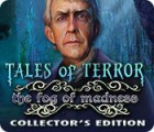 Tales of Terror: The Fog of Madness Collector's Edition Spiel