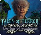 Tales of Terror: The Fog of Madness Spiel