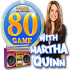 The 80's Game With Martha Quinn Spiel