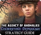 The Agency of Anomalies: Cinderstone Orphanage Strategy Guide Spiel