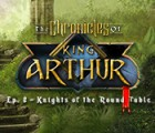 The Chronicles of King Arthur: Episode 2 - Knights of the Round Table Spiel