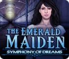 The Emerald Maiden: Symphonie der Träume Spiel
